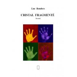 Luc Renders  -  Cristal Fragmenté