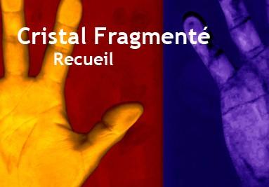Cristal Fragmenté
